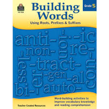 standards report building words using roots prefixes and