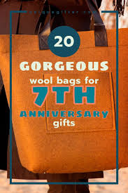 7th anniversary gifts for him 20 gorgeous wool bags for 7th anniversary gifts anniversary gifts