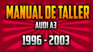 manual taller audi a3 del año 1996 al 2003 manualesmotor youtube