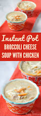 instant pot broccoli cheese soup with chicken happy mothering