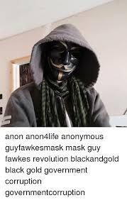 Guy Fawkes Mask Meme - anon anon4life anonymous guyfawkesmask mask guy fawkes revolution