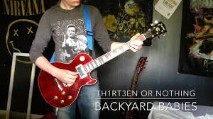 backyard babies th1rt3n or nothing full song guitar cover youtube