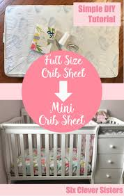 Mini Crib Size Mini Crib Sheet Tutorial Six Clever