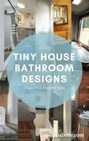 Tiny House Bathroom Design Tiny House Bathroom Designs That Will Inspire You Tiny House