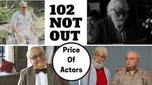 102 not out budget and price of actors 2017 movies salary of
