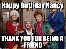 Nancy Meme - happy birthday nancy golden girls meme on memegen