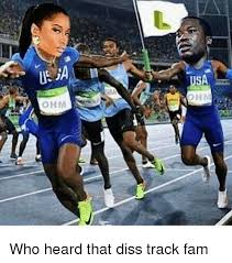 Track Memes - isa ohm who heard that diss track fam diss meme on me me