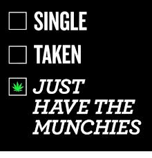 Single Taken Memes - single taken just have the munchies taken meme on sizzle