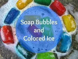 The Chocolate Muffin Tree Soap Bubbles And Colored Ice Play