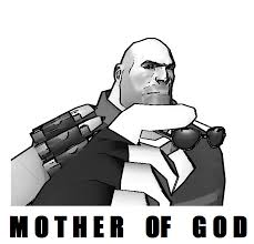 Mother Of God Memes - garry s mod tf2 heavy mother of god meme by tx slade xt on deviantart
