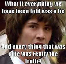 That Was A Lie Meme - everything is a lie 20 pictures worldwideinterweb