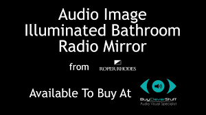 audio image illuminated bathroom radio mirror roper rhodes youtube