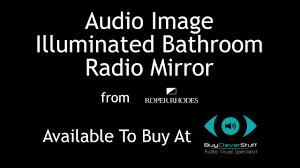 radio bathroom mirror audio image illuminated bathroom radio mirror roper rhodes youtube