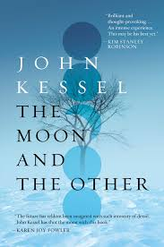 the moon and the other book by john kessel official publisher