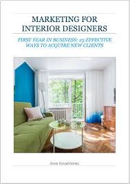 Marketing for Interior Designers 23 Ways to Acquire New Clients