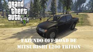 mitsubishi gta gta v fazendo off road com a mitsubishi l200 triton youtube