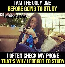 Forgot Phone Meme - i am the only one before going to study i often check my phone