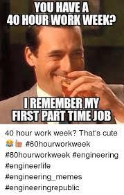 Meme Jobs - first part time job matthewgates co