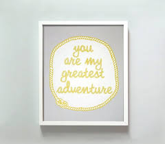 wedding quotes adventure wedding day quote you are my greatest adventure one day