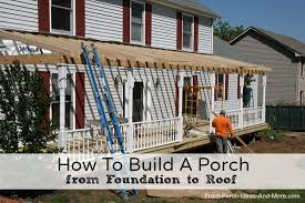 covered front porch plans how to build a porch