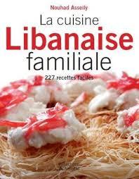 libanais cuisine antoineonline com la cuisine libanaise familiale 9789953262444