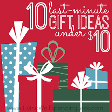 10 last minute gift ideas under 10 living well spending less
