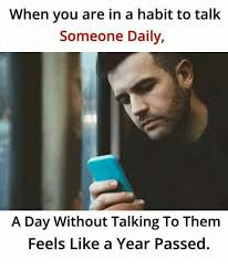 Them Feels Meme - when you are in a habit to talk someone daily a day without
