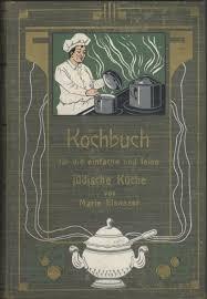 j dische k che ausführliches kochbuch für die einfache und feine jüdische küche