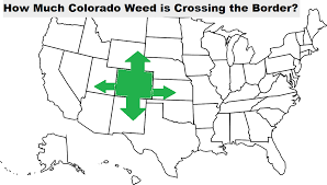 Colorado Weed Maps by Exactly How Much Colorado Weed Is Crossing The Border The