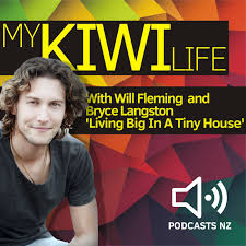 Living Big In A Tiny House by My Kiwi Life Podcast 24 Bryce Langston U0027living Big In A Tiny