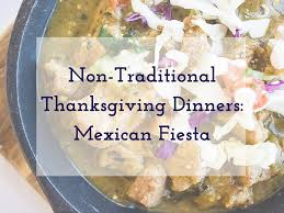 non traditional thanksgiving dinners mexican macayo s