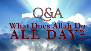 what does allah do all day about islam