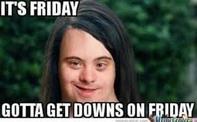 Funny Down Syndrome Memes - funny memes on twitter downsyndrome downy handicap retard