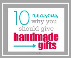10 reasons why you should give handmade gifts u create