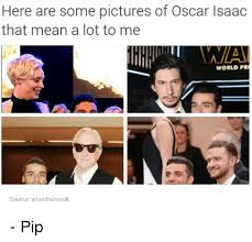 Funny Oscar Memes - here are some pictures of oscar isaac that mean a lot to me world pr