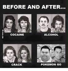 Rush Meme - before and after cocaine alcohol crack pokemon go cocain meme on me me