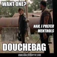 Walking Dead Meme Daryl - horror meme daryl dixon doesn t like menthols douchebag 40oz