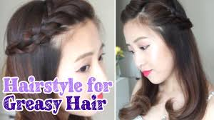 hairstyles when hairstyle for greasy hair days youtube
