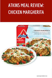 atkins meal review chicken margherita atkins top blogs and group