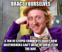 Ton Meme - brace yourselves a ton of stupid comments about how southerners can