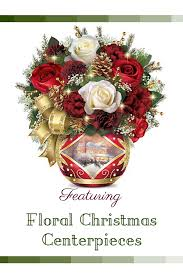 christmas centerpieces discover the beauty of floral christmas centerpieces