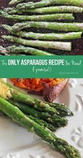 Asparagus Dishes Main Course - best 25 easy asparagus recipes ideas on pinterest healthy