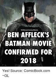 Affleck Batman Meme - dcmarvel comicsmovies ben affleck s batman movie confirmed for