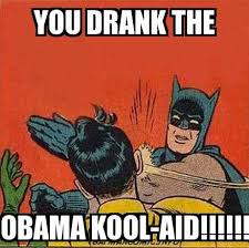 Koolaid Meme - batman slap you drank the obama kool aid meme explorer