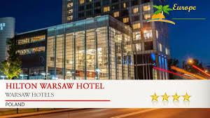 hilton warsaw hotel warsaw hotels poland youtube