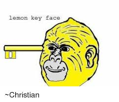 Meme Faced - lemon key face christian dank meme on sizzle