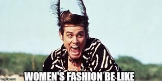 Fashion Meme - women s fashion imgflip