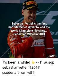 Sebastian Vettel Meme - sebastian vettel is the first non mercedes driver to lead the world