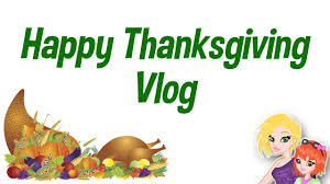 thanksgiving avatars thanksgiving day vlog mommyandgracieshow youtube