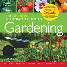 the all new illustrated guide to gardening now all organic